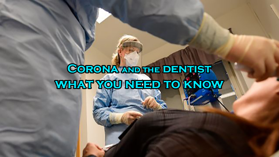 corona and dentist, dentist appointment corona, covid 19 dentist, can you get corona from dentist, safe to go to dentist and corona